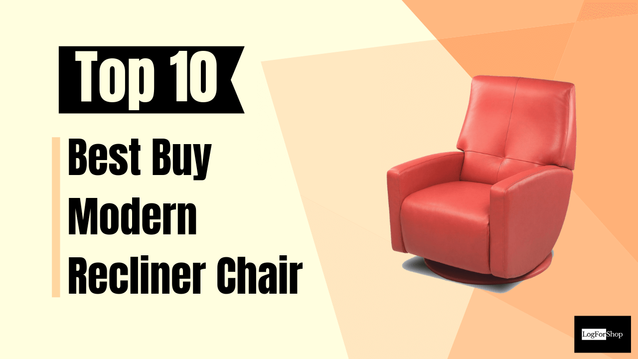 Top 10 Best Buy Modern Recliner Chair Review And Buying